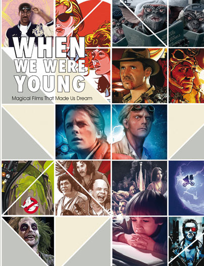 WHEN WE WERE YOUNG. MAGICAL FILMS THAT MADE US DREAM