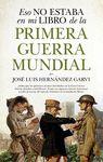 ESTO NO ESTABA EN MI LIBRO DE HISTORIA DE LA PRIMERA GUERRA MUNDIAL