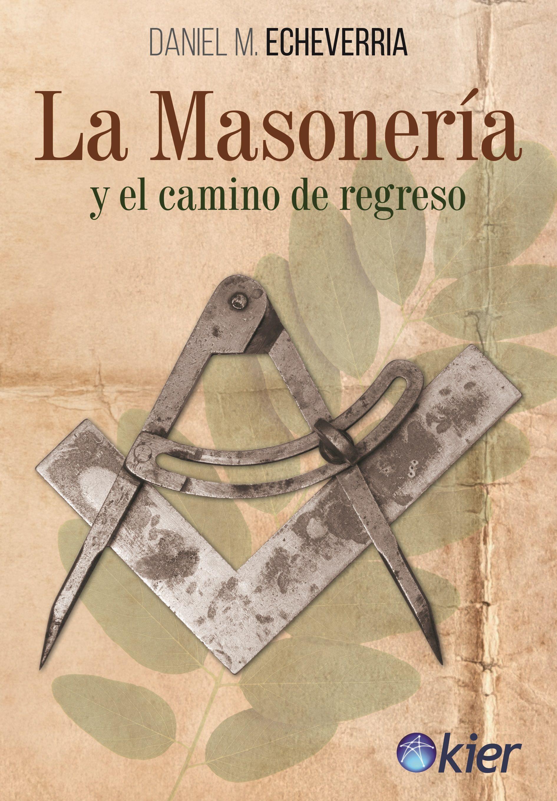 MASONERIA Y EL CAMINO DE REGRESO LA
