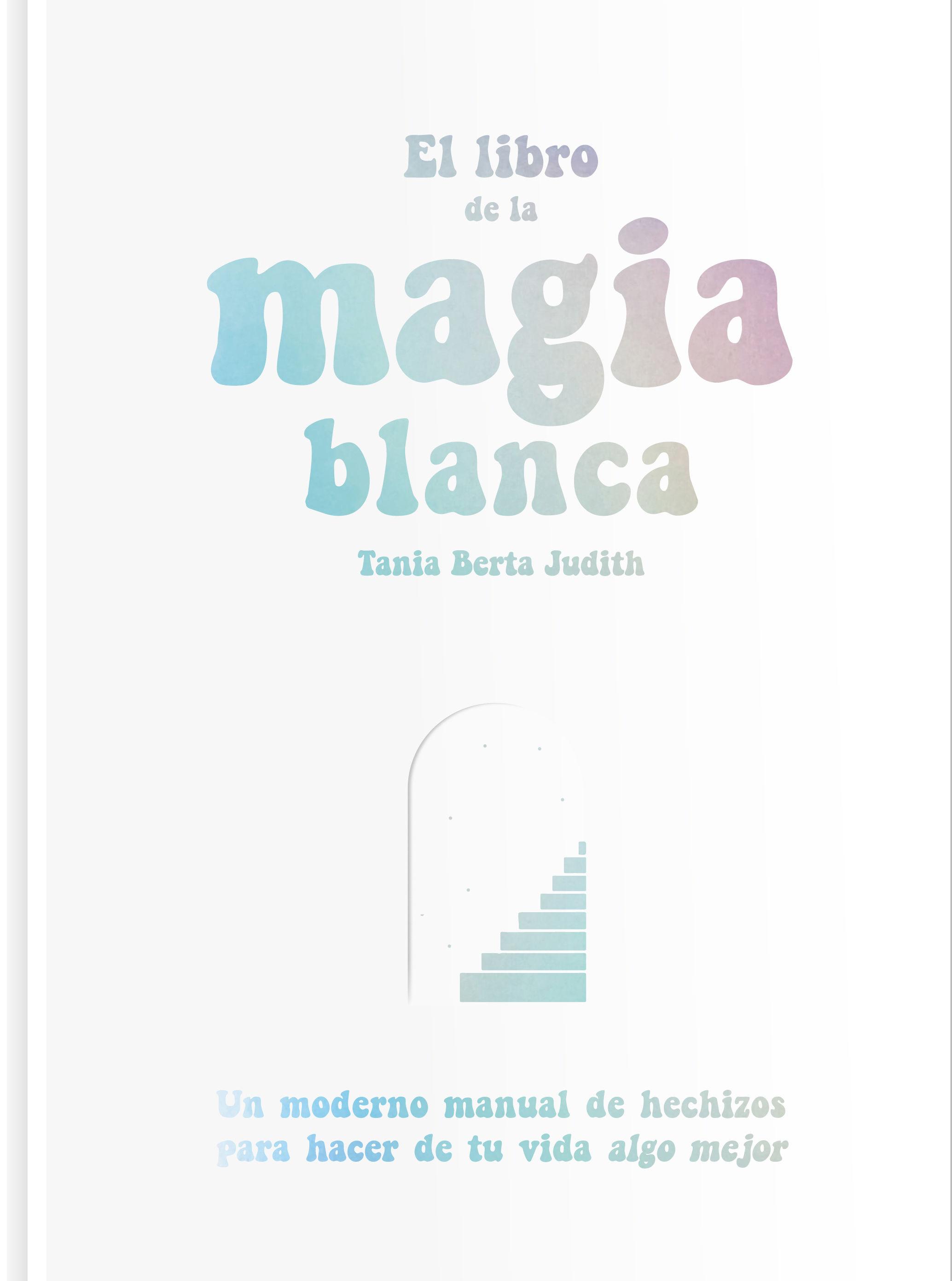 LIBRO DE LA MAGIA BLANCA