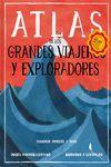 ATLAS DE GRANDES VIAJES Y EXPLORADORES