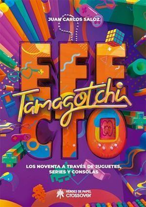 EFECTO TAMAGOTCHI LOS NOVENTA A TRAVES DE JUGUETES