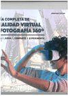 GUIA COMPLETA DE REALIDAD VIRTUAL Y FOROGRAFIA 360