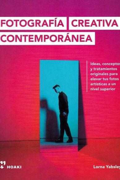 FOTOGRAFIA CREATIVA CONTEMPORANEA