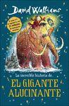 INCREIBLE HISTORIA DE EL GIGANTE ALUCINANTE LA