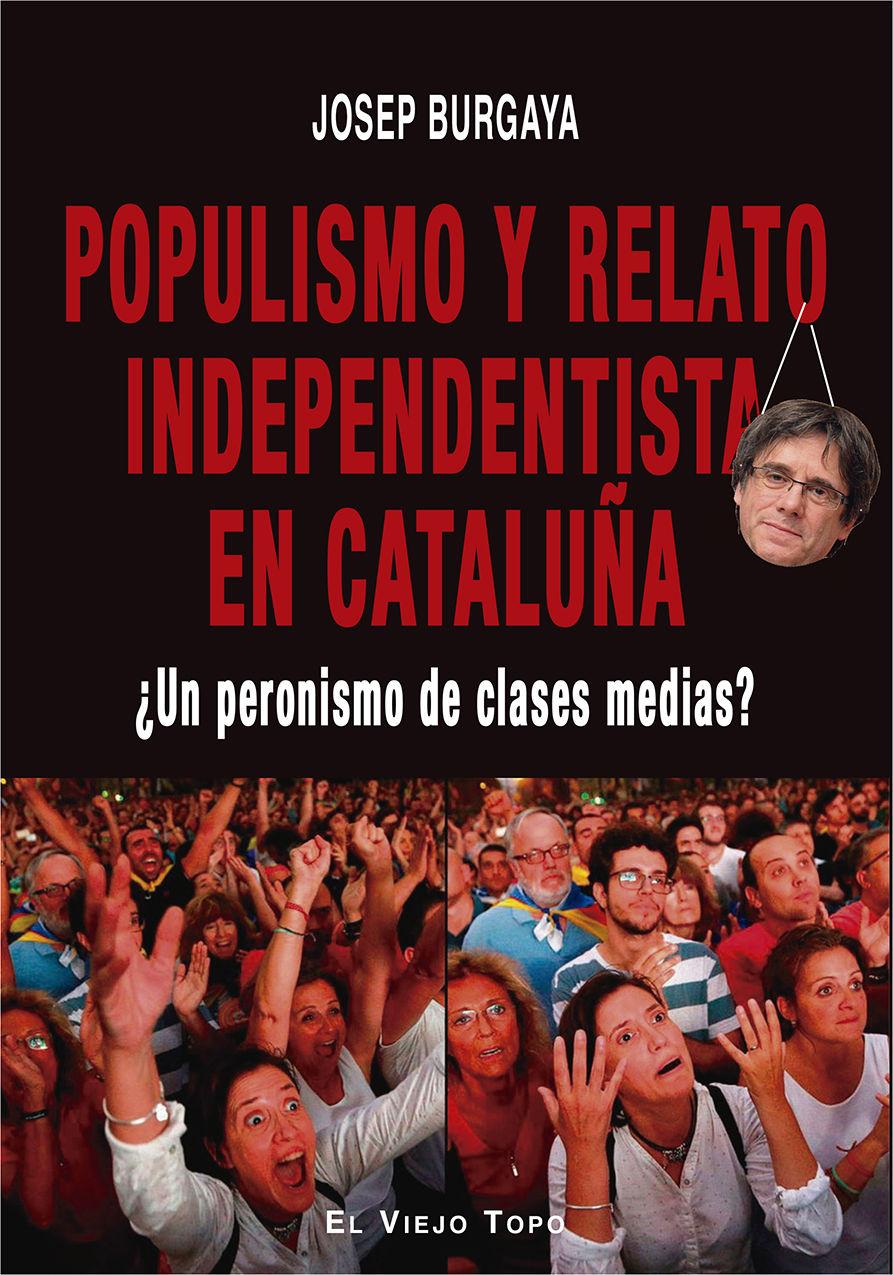 POPULISMO Y RELATO INDEPENDENTISTA EN CATALUÑA