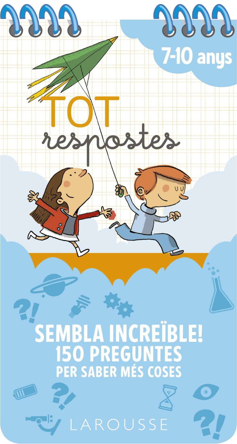 TOT RESPOSTES SEMBLA INCREIBLE 150 PREGUNTES 7 10 ANYS