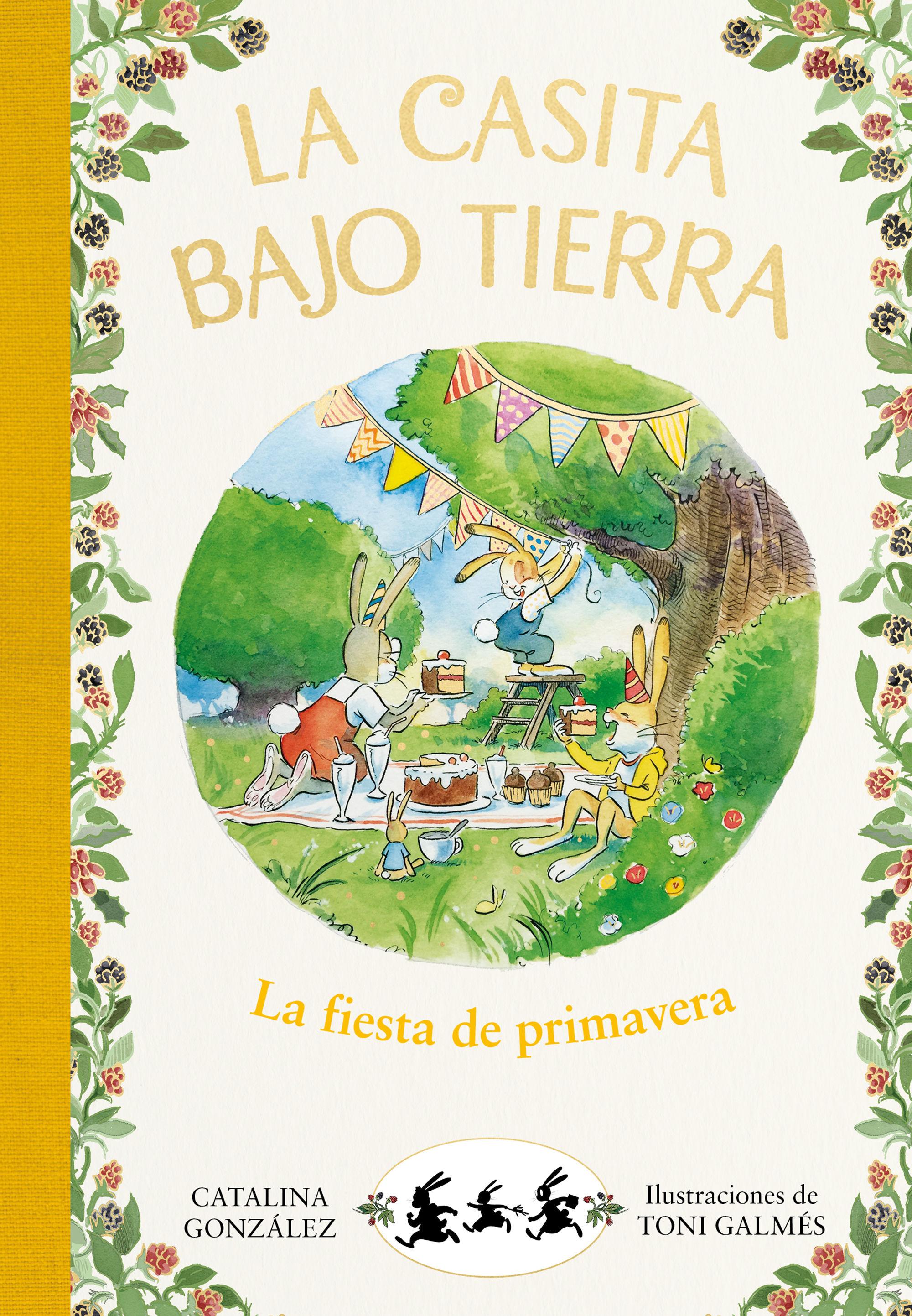 LA FIESTA DE PRIMAVERA (LA CASITA BAJO TIERRA 2)