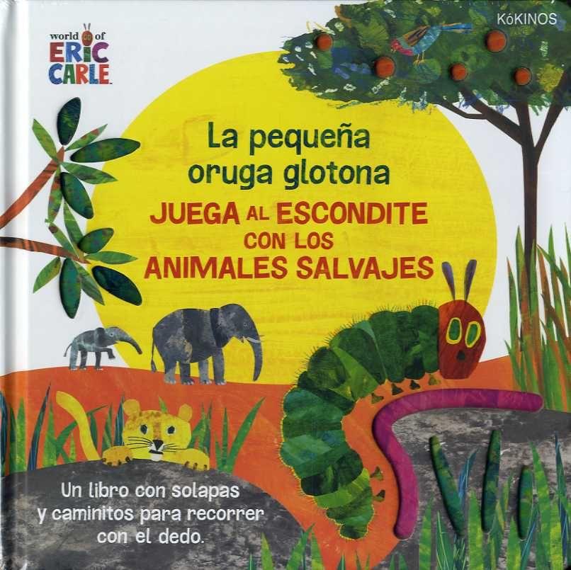 PEQUEÑA ORUGA GLOTONA JUEGA AL ESCONDITE CON LOS ANIMALES SALVAJES LA