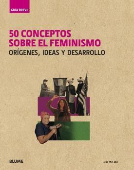 GUÍA BREVE. 50 CONCEPTOS SOBRE EL FEMINISMO