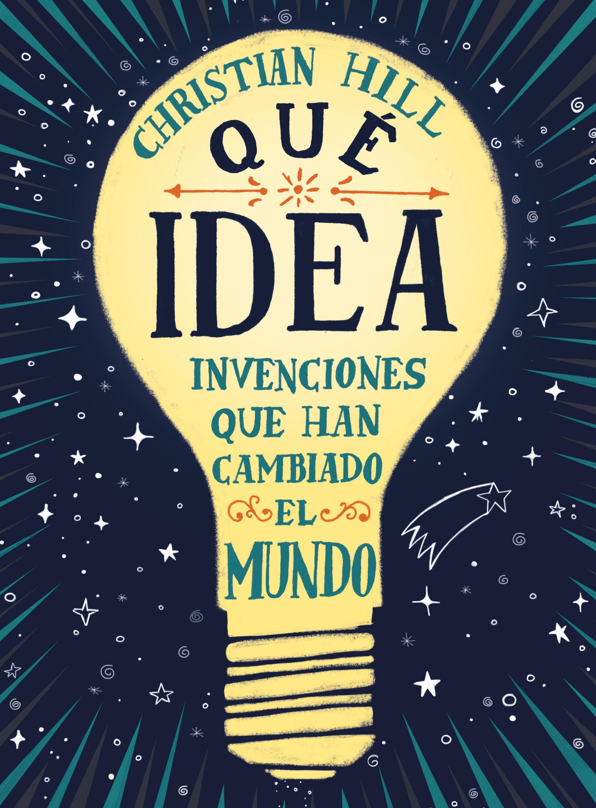 QUE IDEA LAS INVENCIONES QUE HAN CAMBIADO EL MUNDO