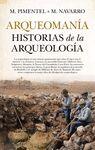 ARQUEOMANÍA HISTORIAS DE LA ARQUEOLOGÍA