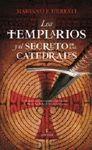 TEMPLARIOS Y EL SECRETO DE LAS CATEDRALES LOS