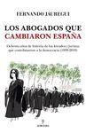 ABOGADOS QUE CAMBIARON ESPAÑA LOS