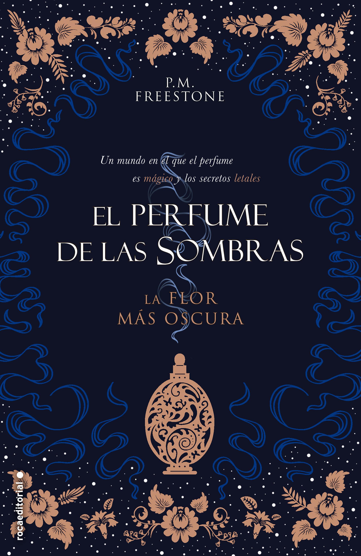 FLOR MÁS OSCURA. EL PERFUME DE LAS SOMBRAS VOL. I