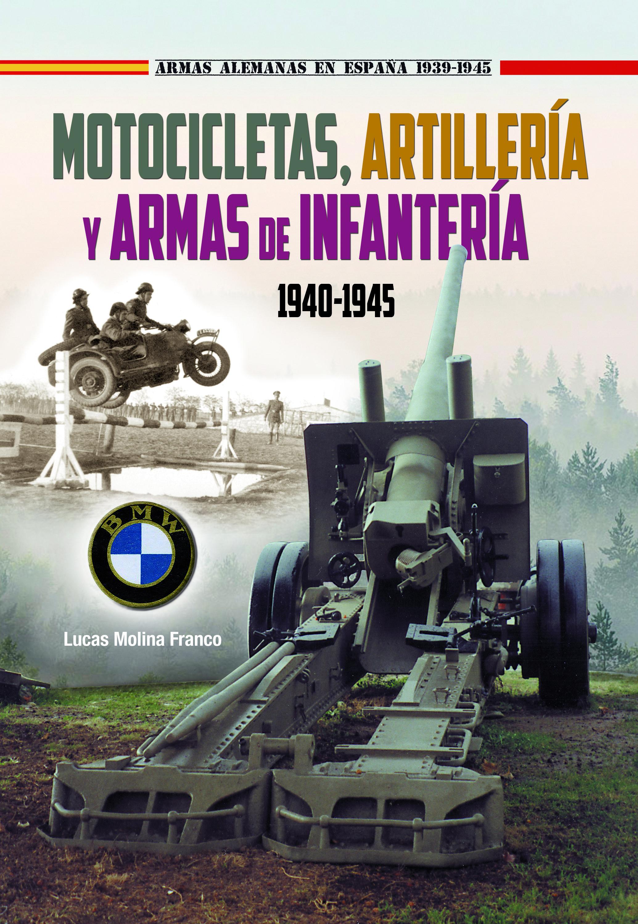 MOTOCICLETAS ARTILLERIA Y ARMAS DE INFANTERIA 1940 1945