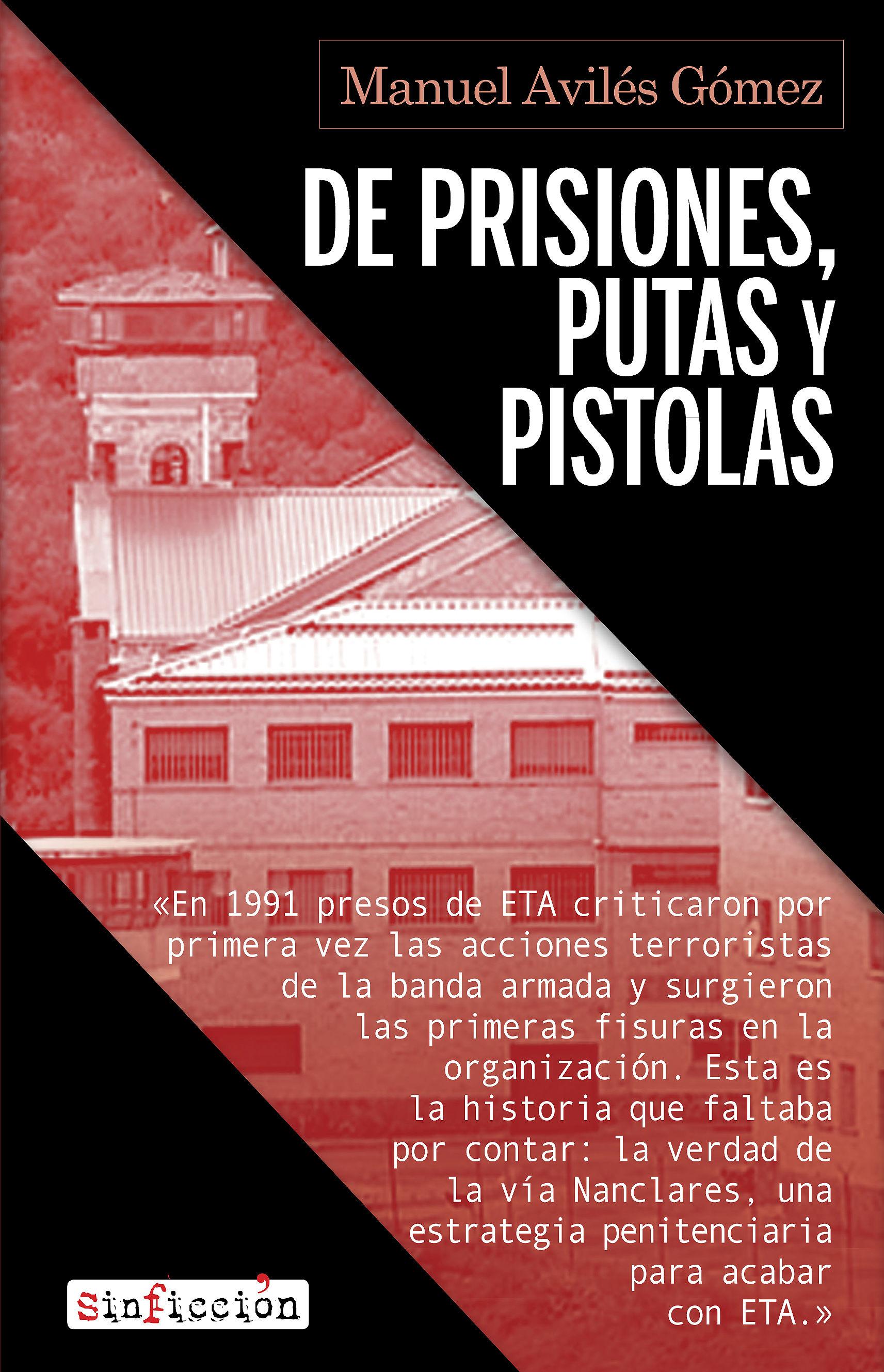 DE PRISIONES PUTAS Y PISTOLAS