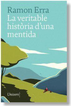 VERITABLE HISTORIA D UNA MENTIDA LA