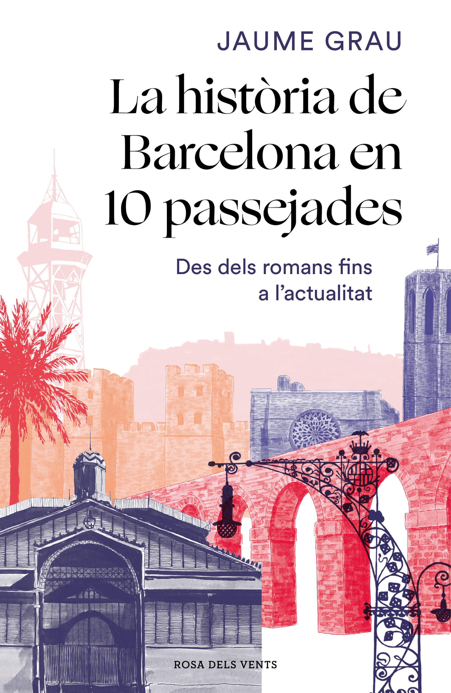 HISTORIA DE BARCELONA EN 10 PASSEJADES