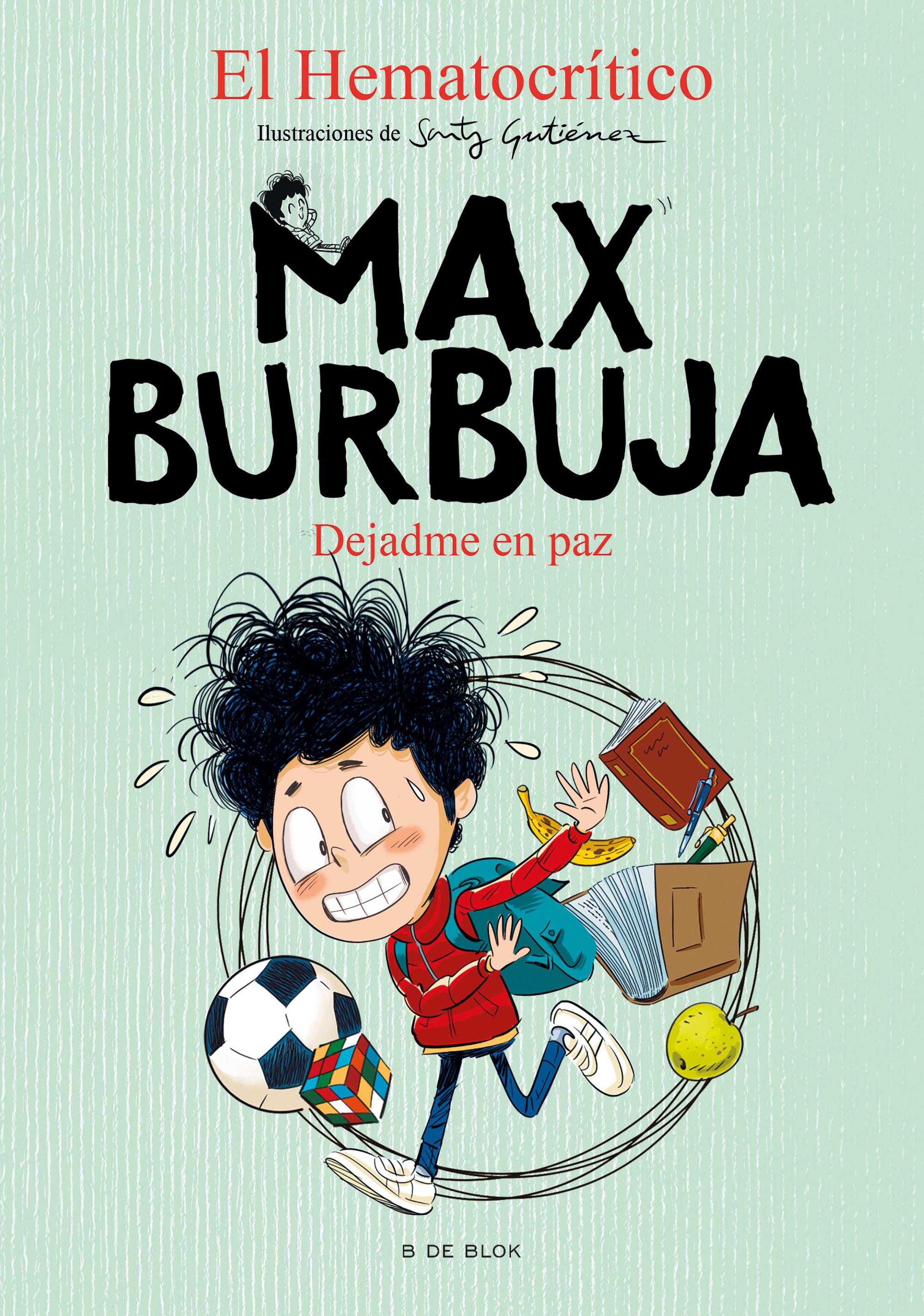 DEJADME EN PAZ MAX BURBUJA 1