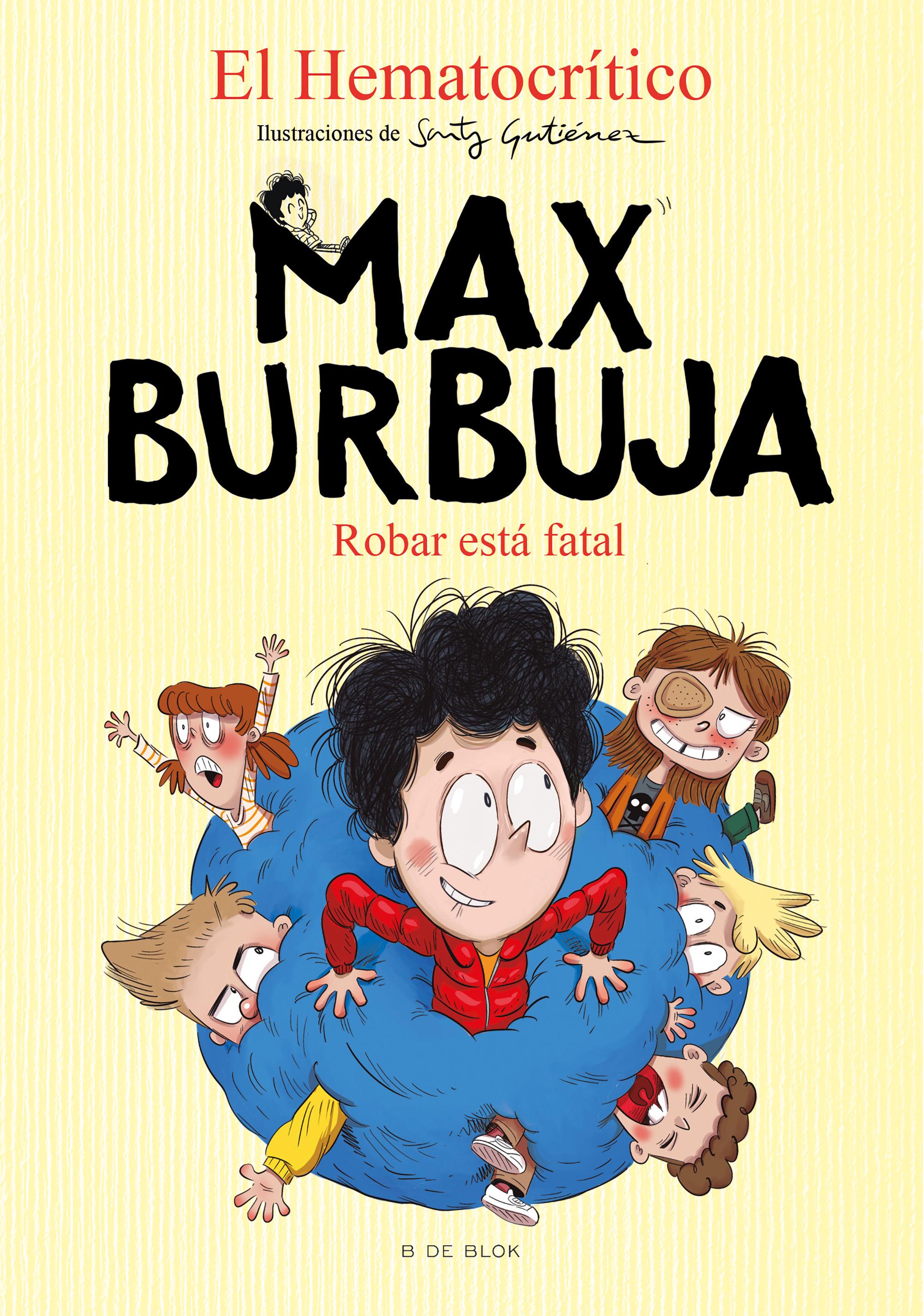 ROBAR ESTA FATAL MAX BURBUJA 2