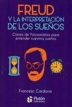 FREUD Y LA INTERPRETACION DE LOS SUEÑOS