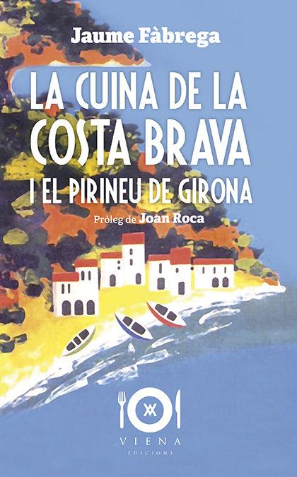 CUINA DE LA COSTA BRAVA I EL PIRINEU DE GIRONA LA