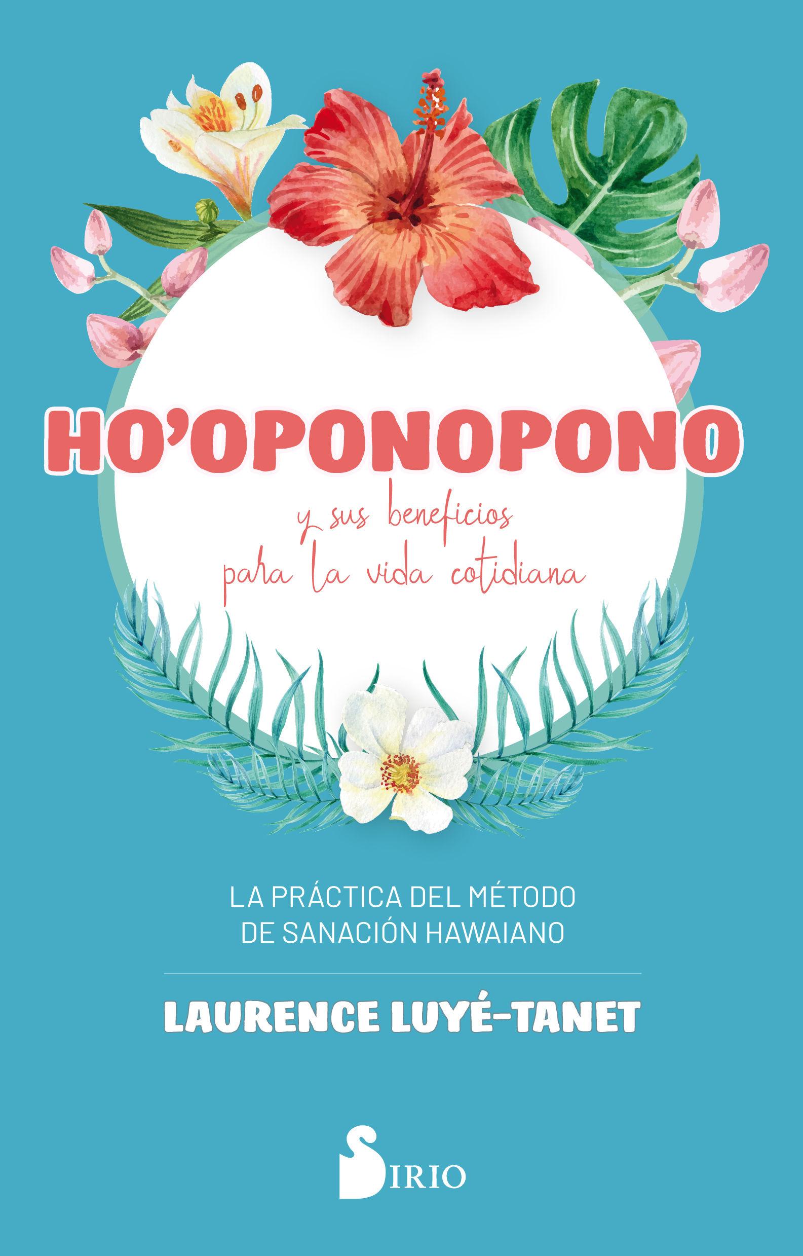 HO-OPONOPONO Y SUS BENEFICIOS PARA LA VIDA COTIDIA