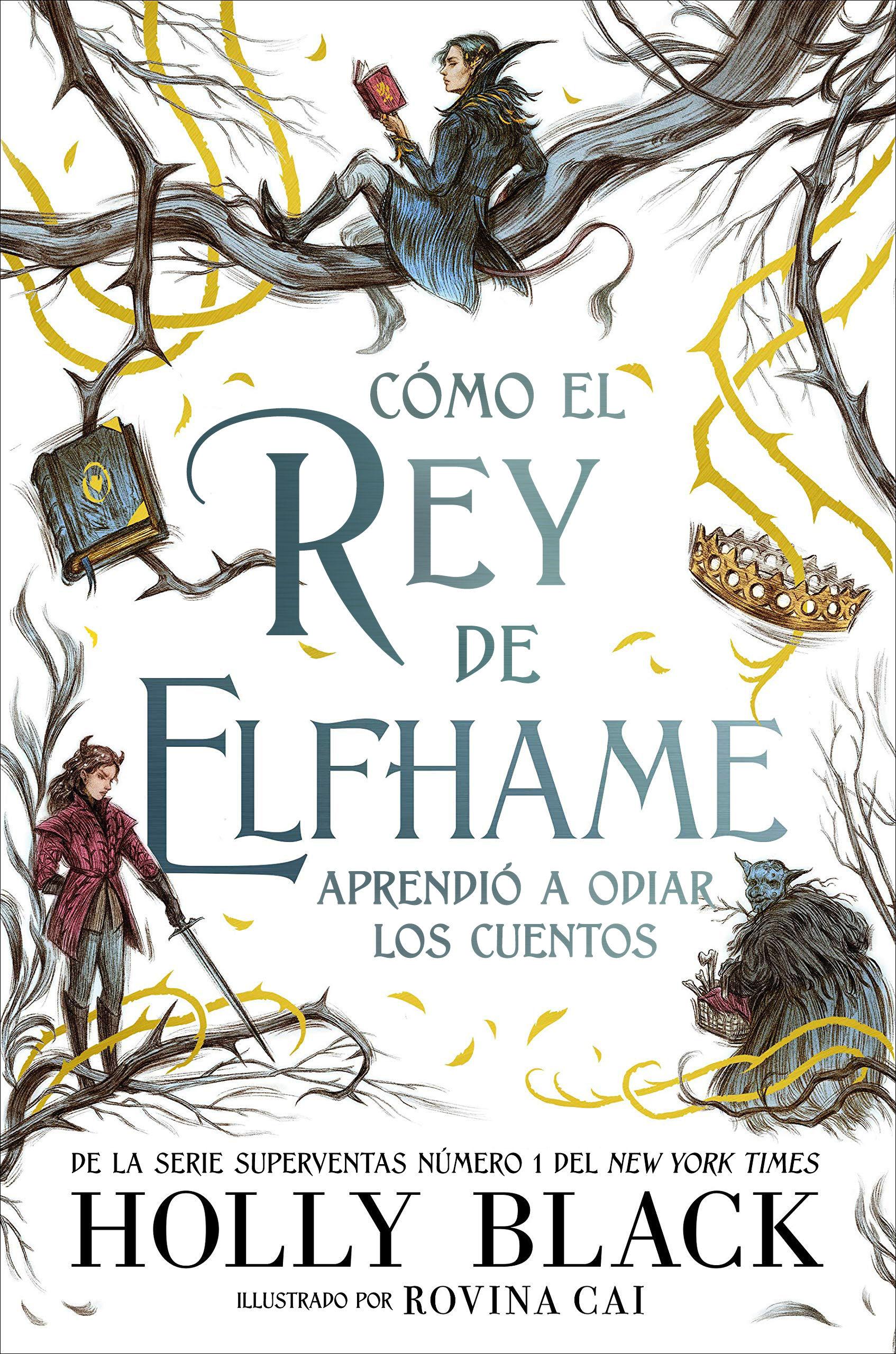 COMO EL REY DE ELFHAME APRENDIO A ODIAR LAS HISTORIAS