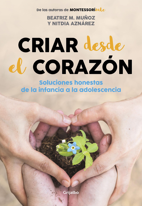 CRIAR DESDE EL CORAZON