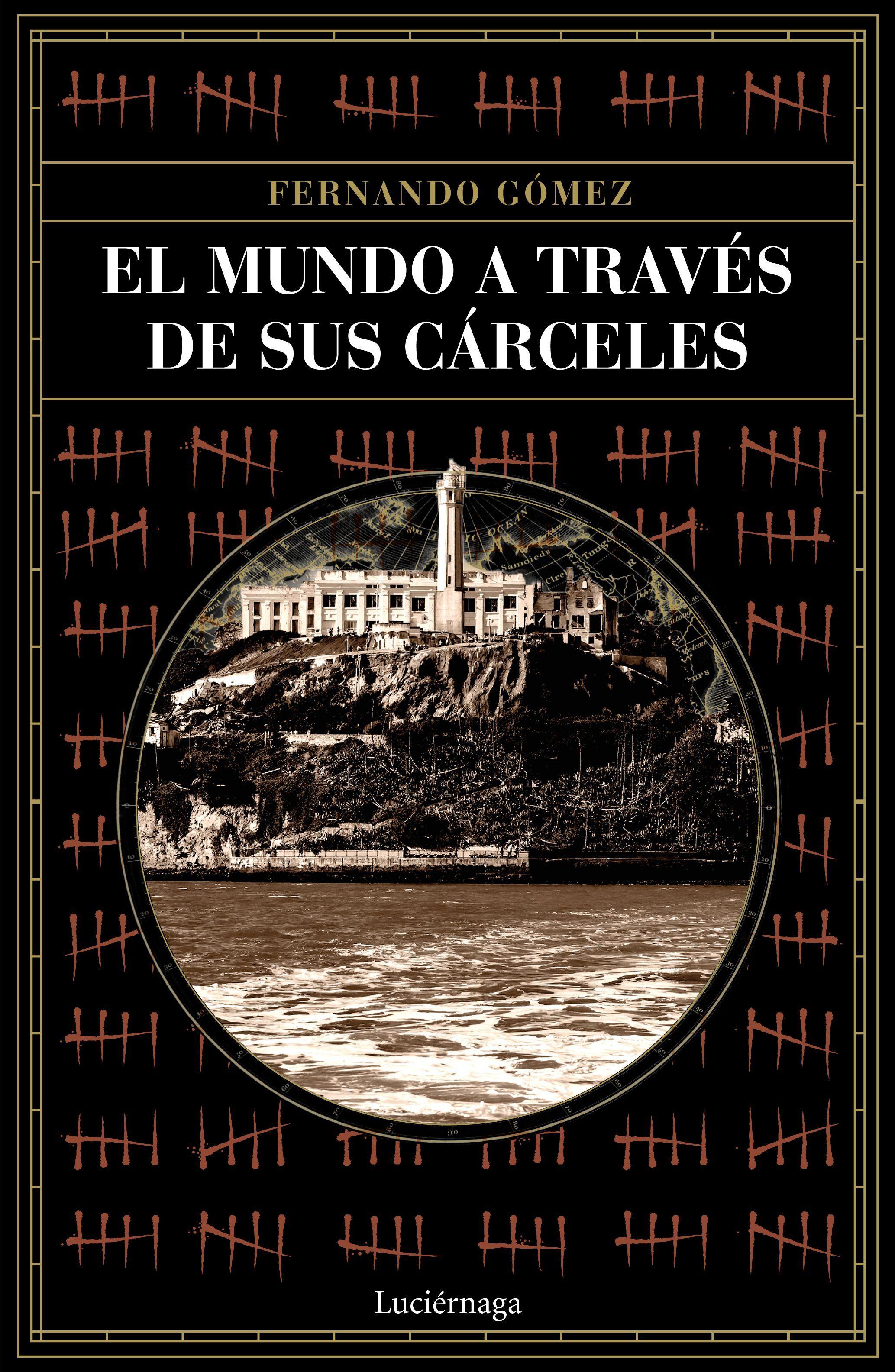 MUNDO A TRAVES DE SUS CARCELES EL