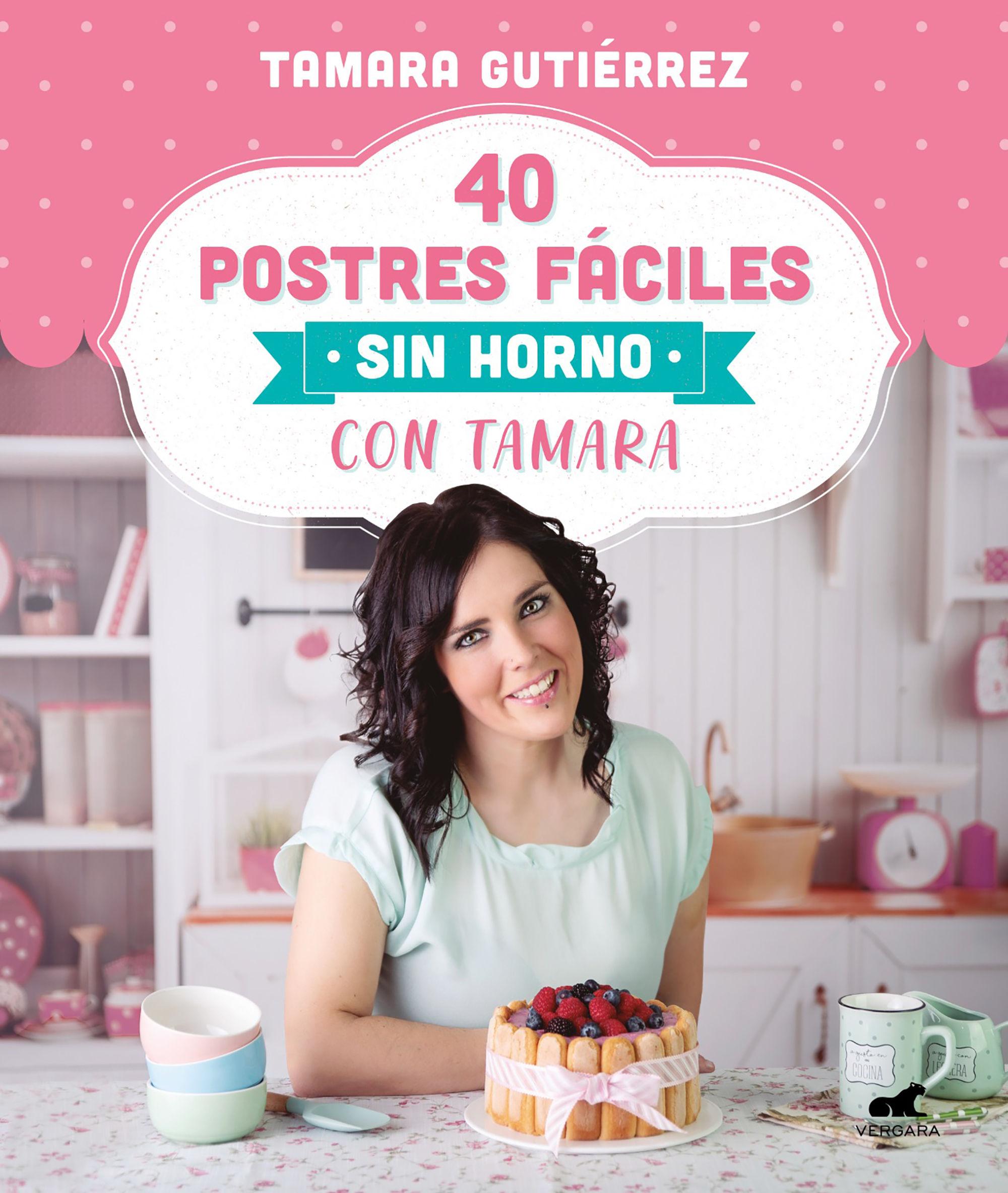 40 POSTRES FACILES SIN HORNO CON TAMARA