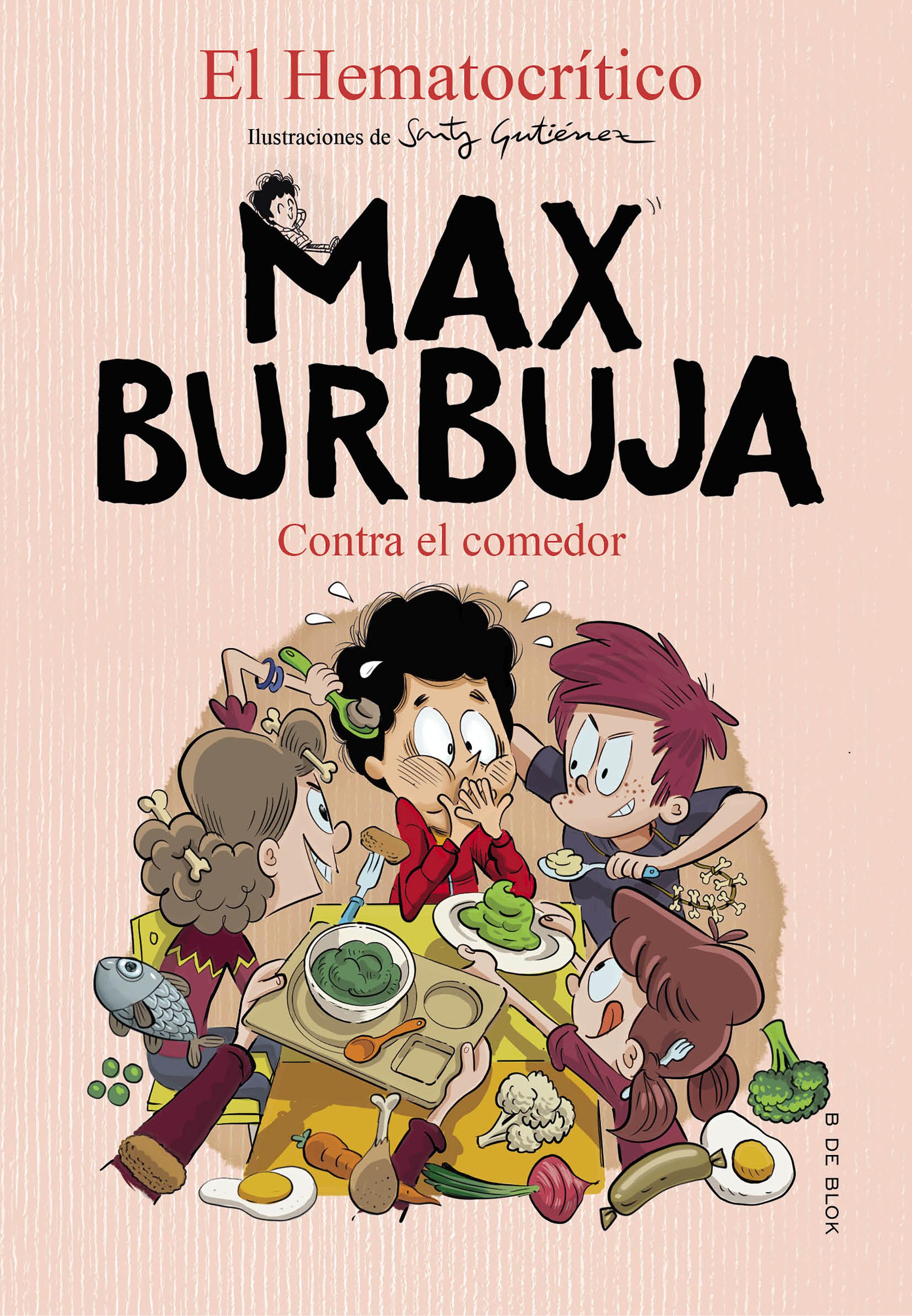 MAX BURBUJA 4 CONTRA EL COMEDOR