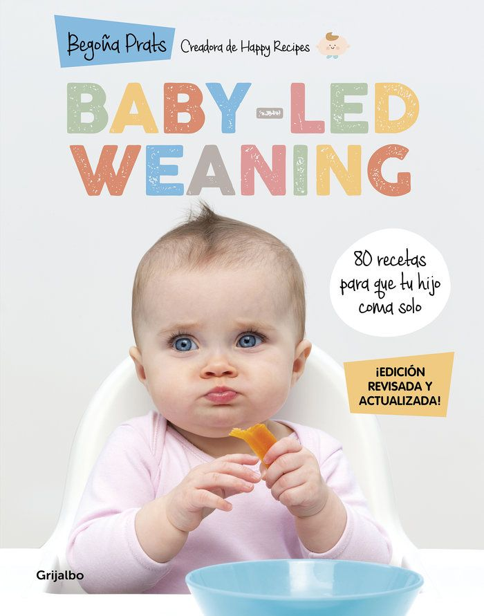 BABY LED WEANING EDICION REVISADA Y ACTUALIZADA