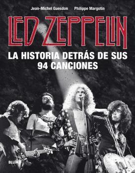 LED ZEPPELIN LA HISTORIA DETRAS DE SUS 94 CANCIONES
