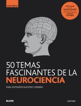 50 TEMAS FASCINANTES DE LA NEUROCIENCIA