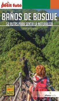 BAÑOS DE BOSQUE  50 RUTAS PARA SENTIR LA NATURALEZA
