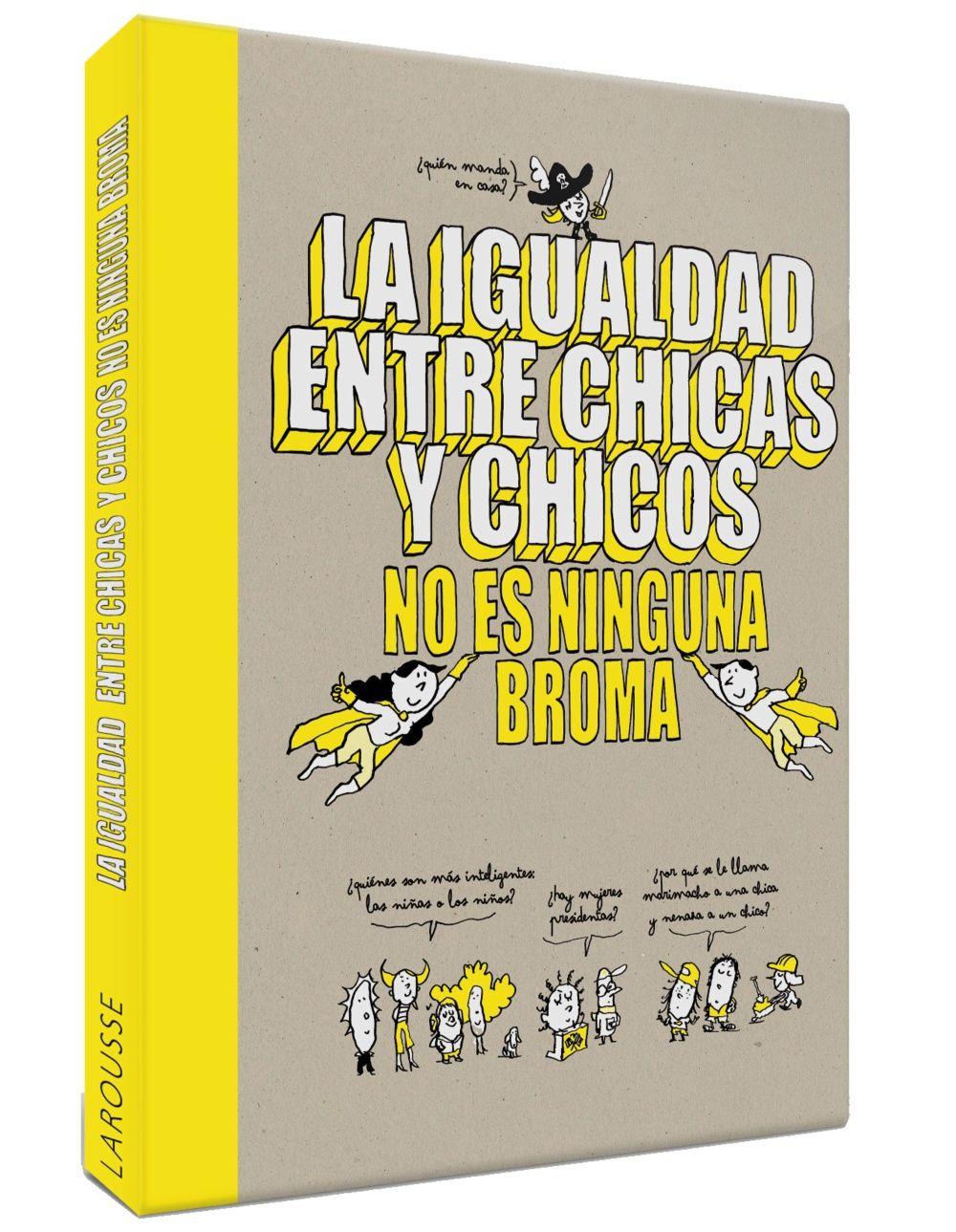 IGUALDAD ENTRE CHICAS Y CHICOS NO ES NINGUNA BROMA