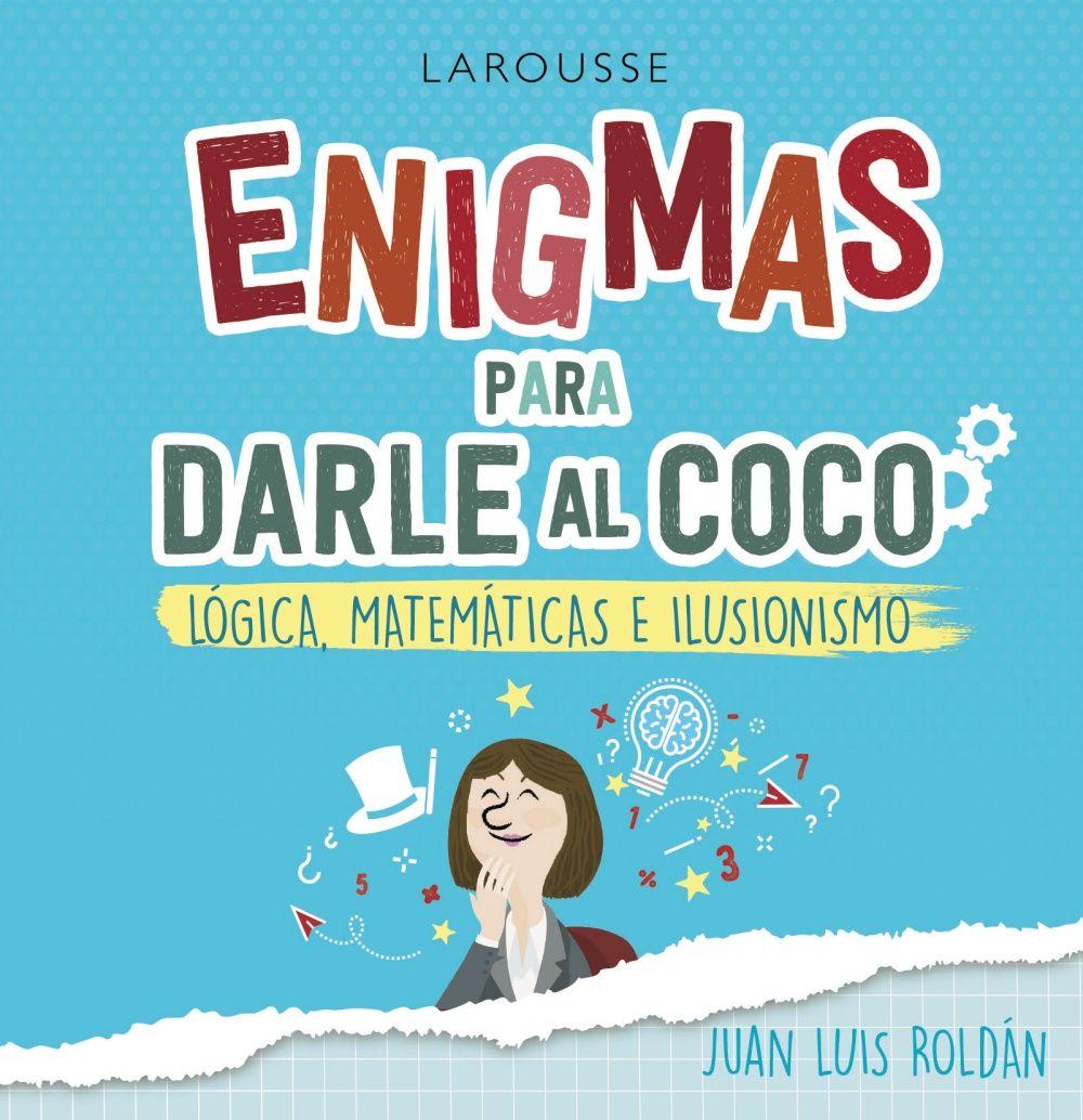 ENIGMAS PARA DARLE AL COCO LOGICA