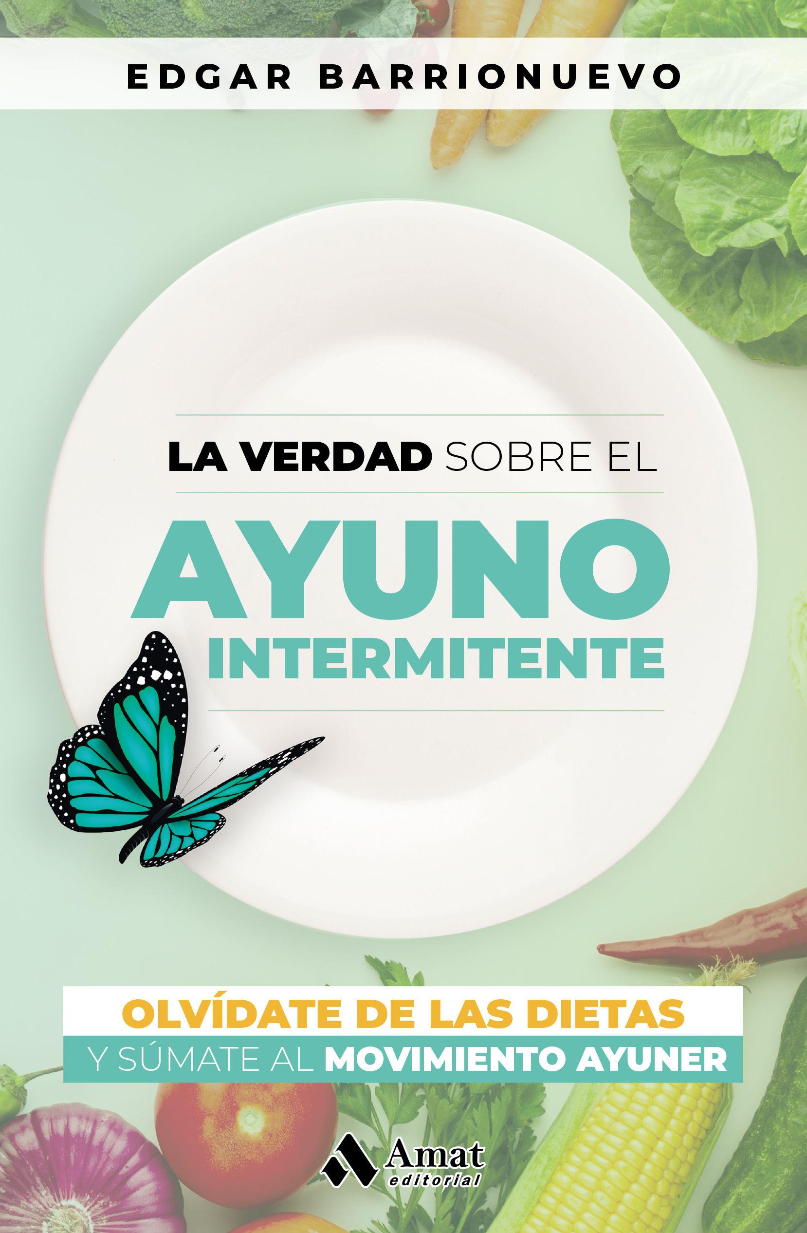 VERDAD SOBRE EL AYUNO INTERMITENTE LA