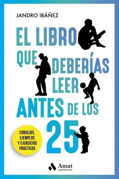 LIBRO QUE DEBERÍAS LEER ANTES DE LOS 25 AÑOS EL