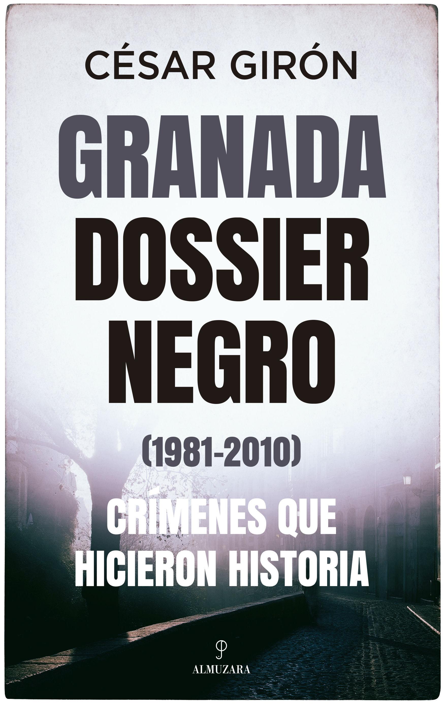 GRANADA: DOSSIER NEGRO (1981-2010). CRÍMENES ...
