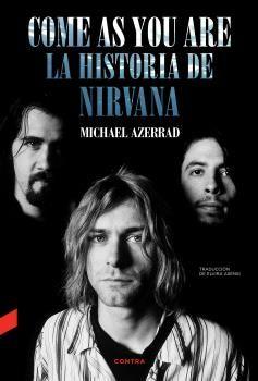 COME AS YOU ARE LA HISTORIA DE NIRVANA
