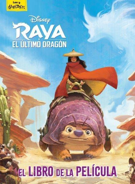 RAYA Y EL ULTIMO DRAGON EL LIBRO DE LA PELICULA
