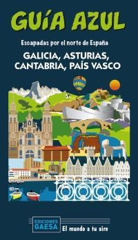 GALICIA, ASTURIAS, CANTABRIA Y PAIS VASCO GUIA AZUL