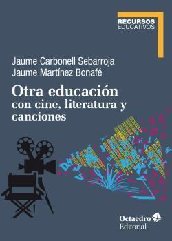 OTRA EDUCACION CON CINE LITERATURA Y CANCIONES