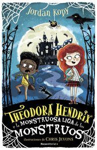THEODORA HENDRIX Y LA MONSTRUOSA LIGA DE LOS MONSTRUOS