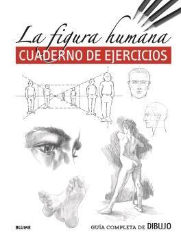 GUIA COMPLETA DE DIBUJO FIGURA HUMANA CUADRENO DE EJRCICIOS