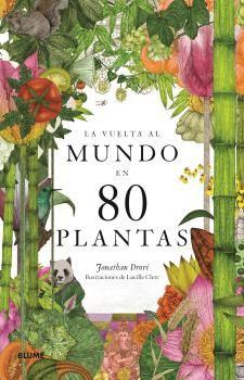 VUELTA AL MUNDO EN 80 PLANTAS LA
