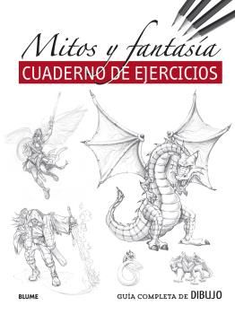 GUIA COMPLETA DE DIBUJO MITOS Y FANTASA (EJERCIC